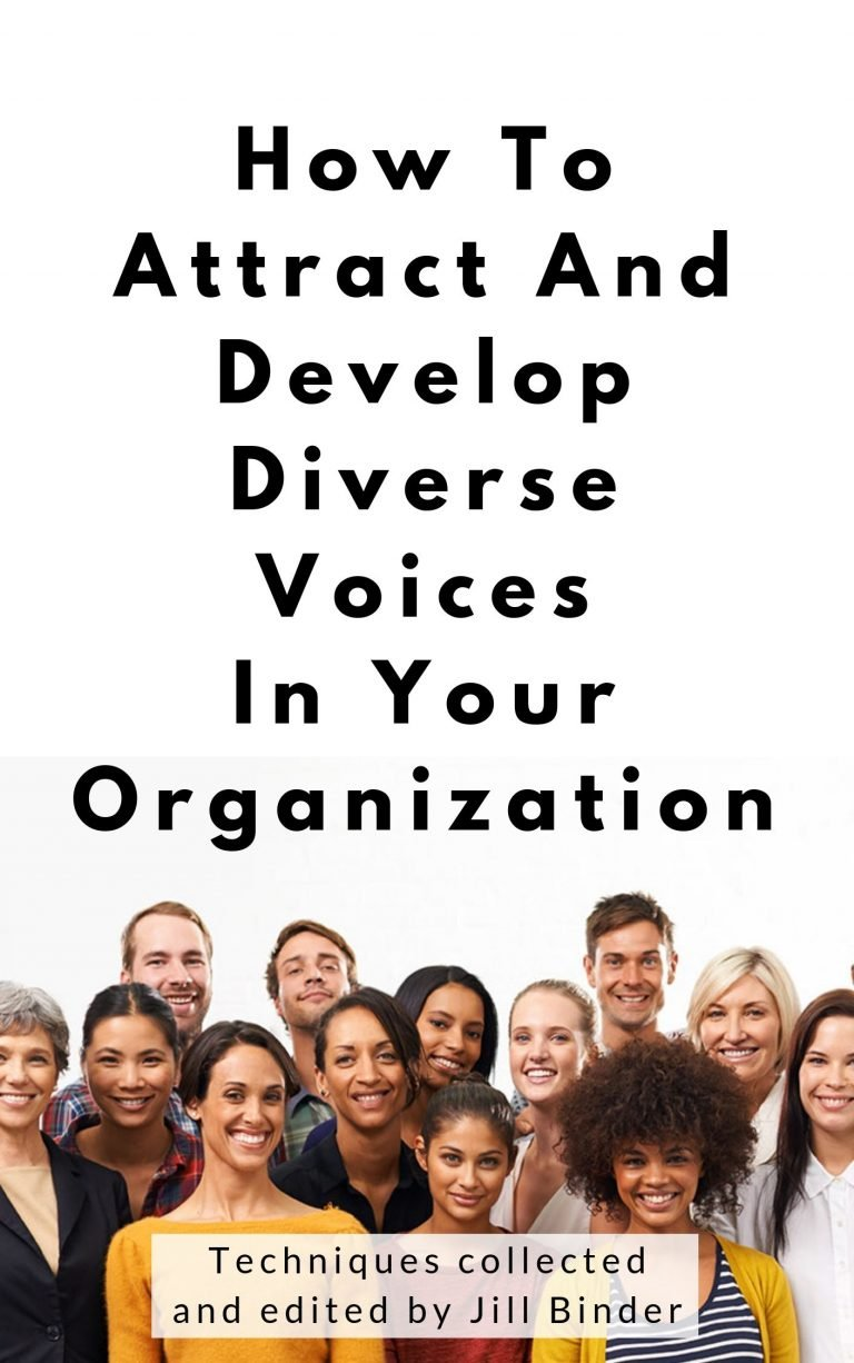 eBook cover: How to Attract and Develop Diverse Voices in Your Organization - Techniques collected and curated by Jill Binder